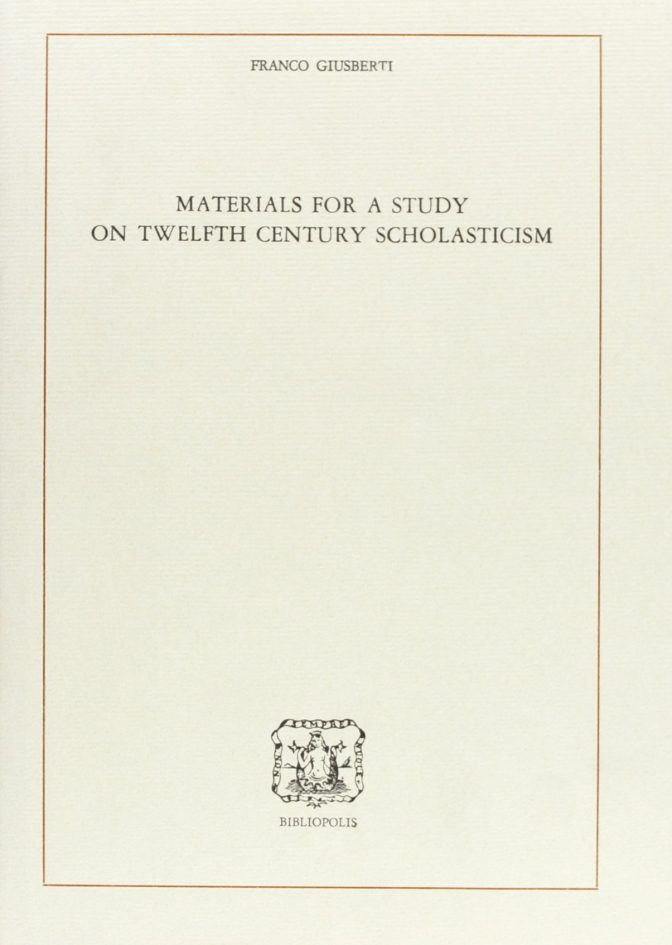 Materials for a Study on Twelfth Century Scholasticism