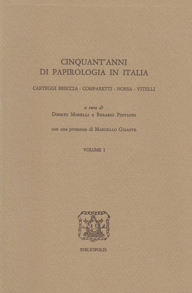 Cinquant'anni di papirologia in Italia