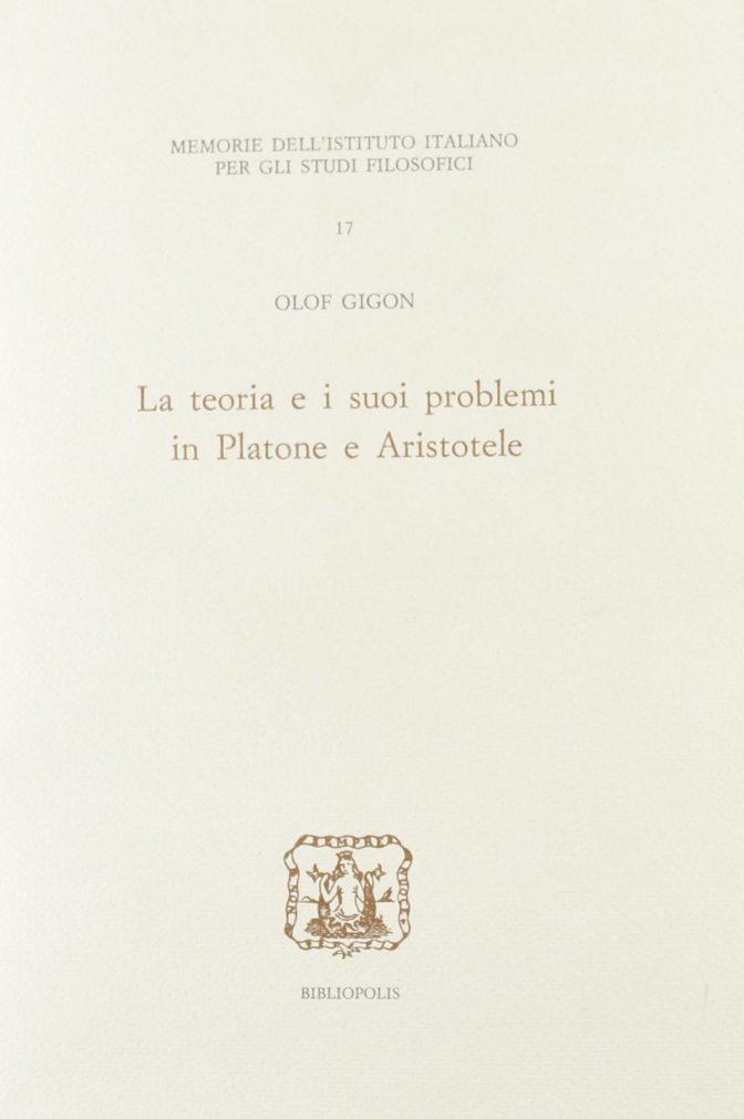 La teoria e i suoi problemi in Platone e Aristotele