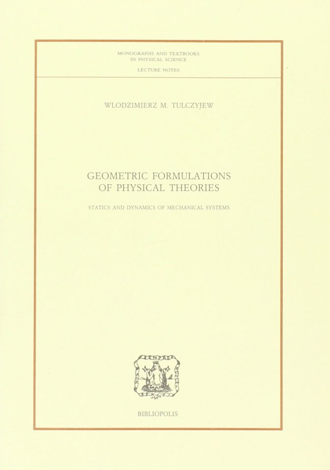 Geometric Formulations of Physical Theories