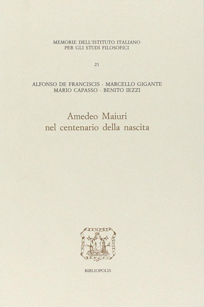 Amedeo Maiuri nel centenario della nascita