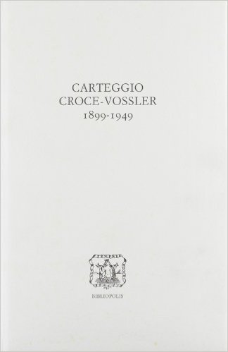 Carteggio Croce―Vossler 1899-1949