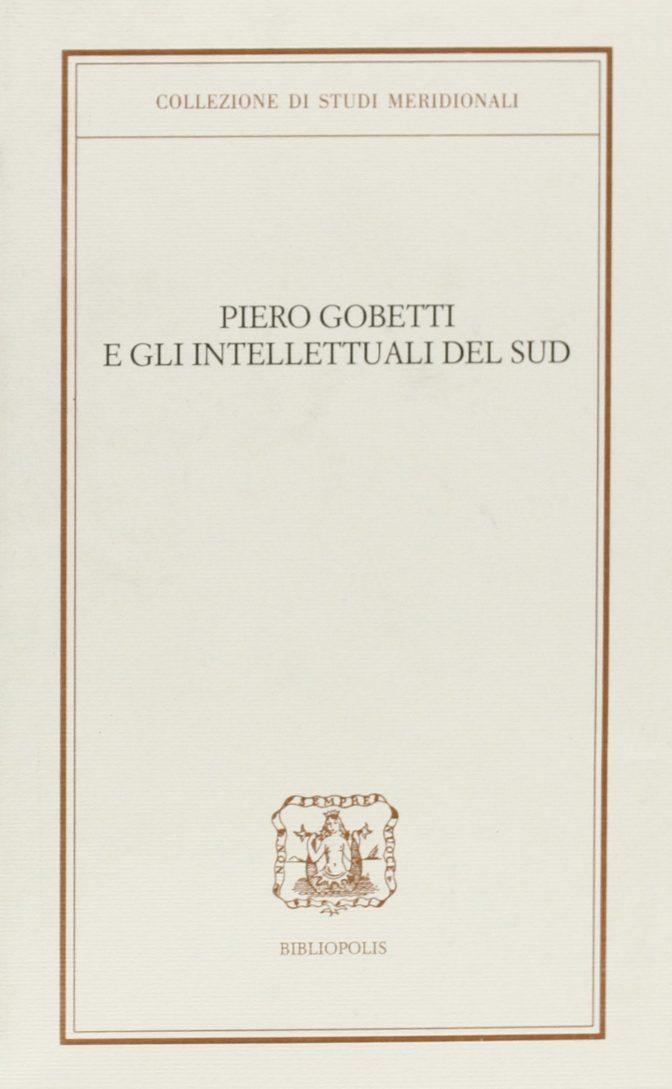 Piero Gobetti e gli intellettuali del Sud