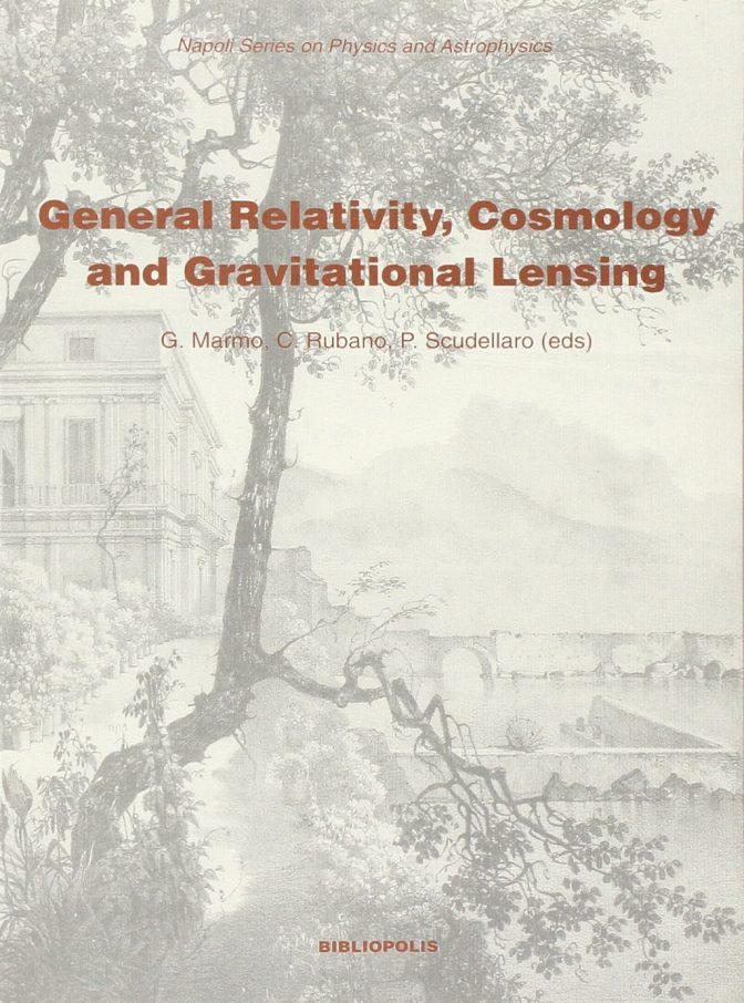 General Relativity, Cosmology and Gravitational Lensing