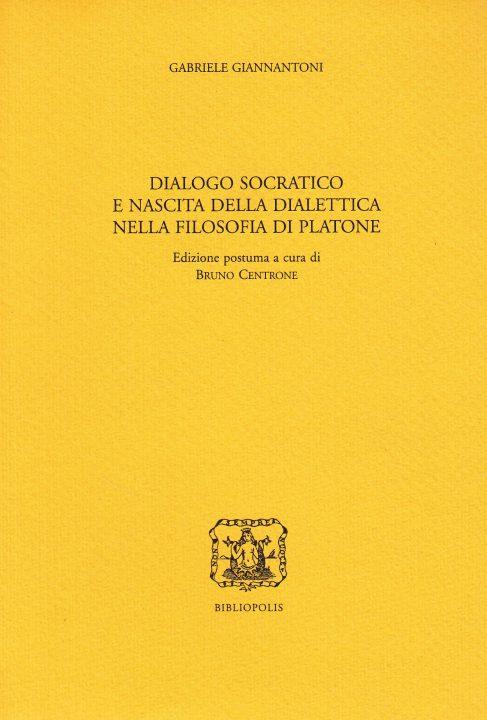 Dialogo socratico e nascita della dialettica nella filosofia di Platone
