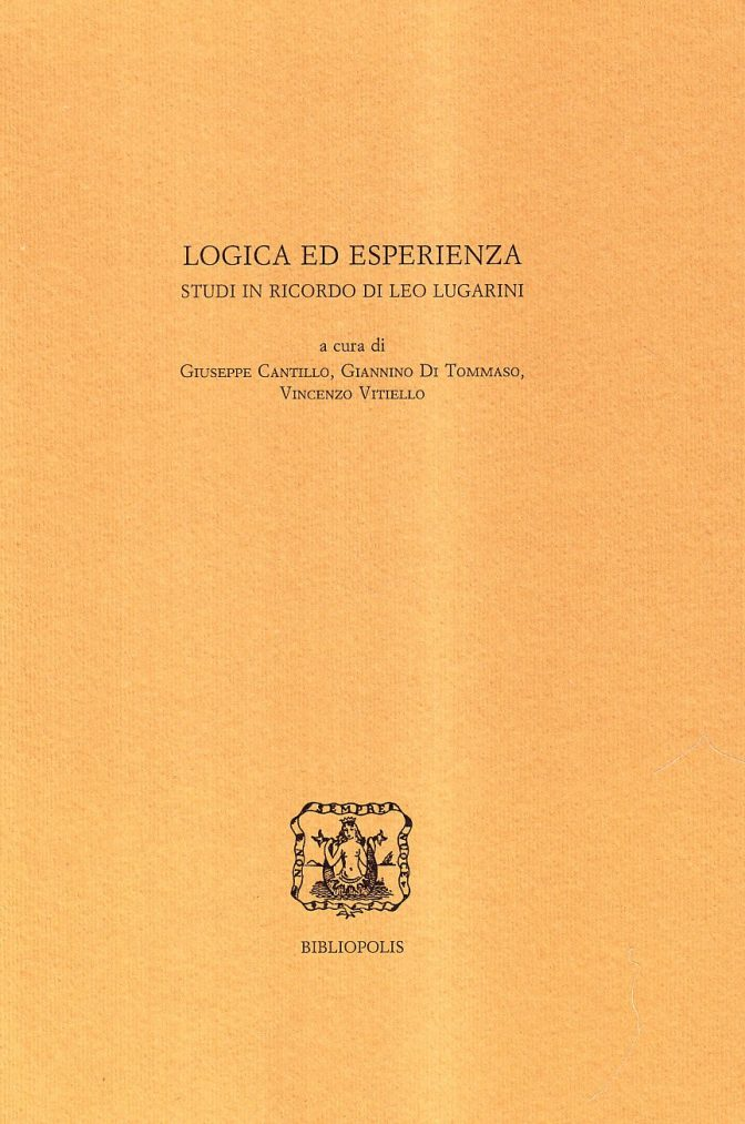 Logica ed esperienza. Studi in ricordo di Leo Lugarini