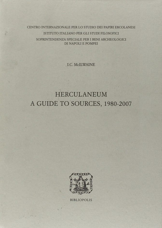 Herculaneum. A guide to sources 1980-2007