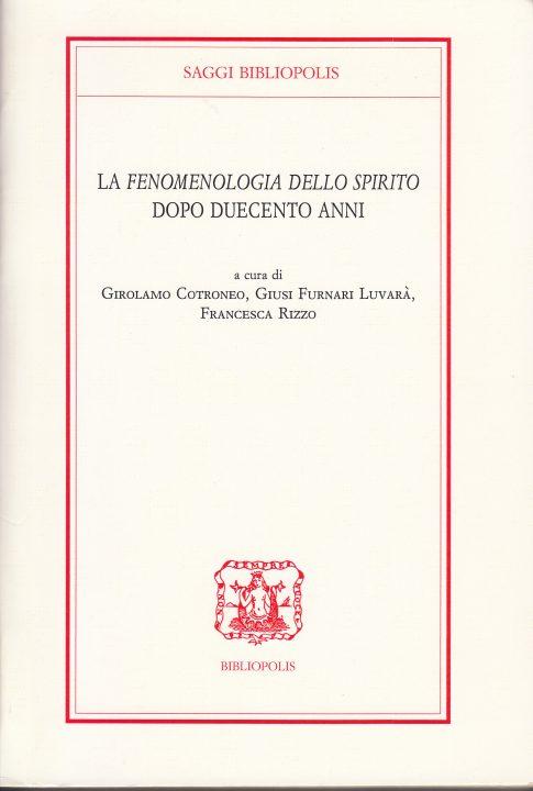 """La """"Fenomenologia dello spirito"""" dopo duecento anni"""