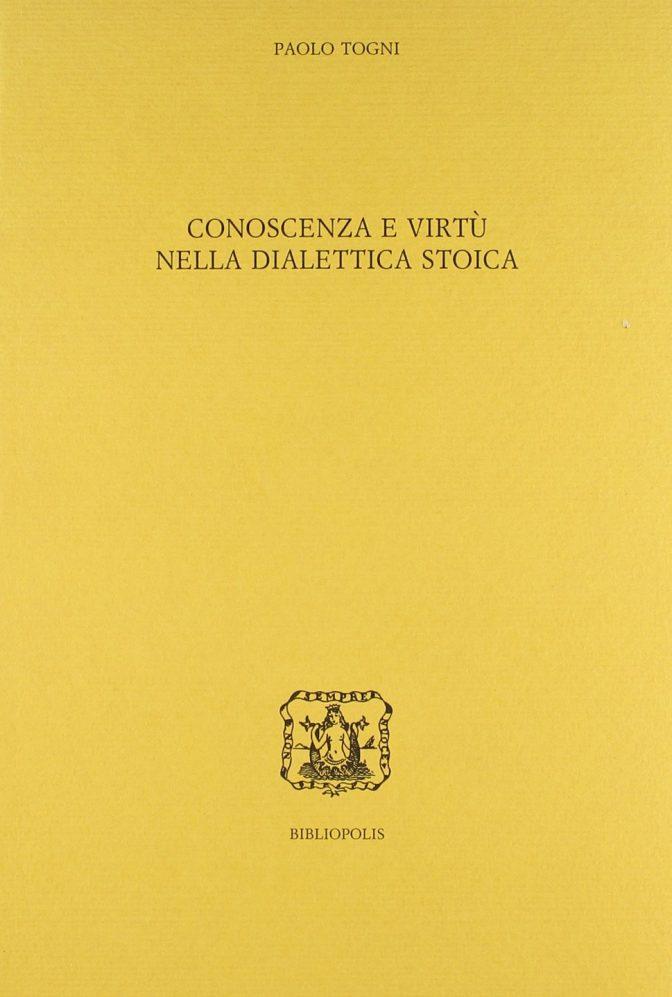 Conoscenza e virtù nella dialettica stoica