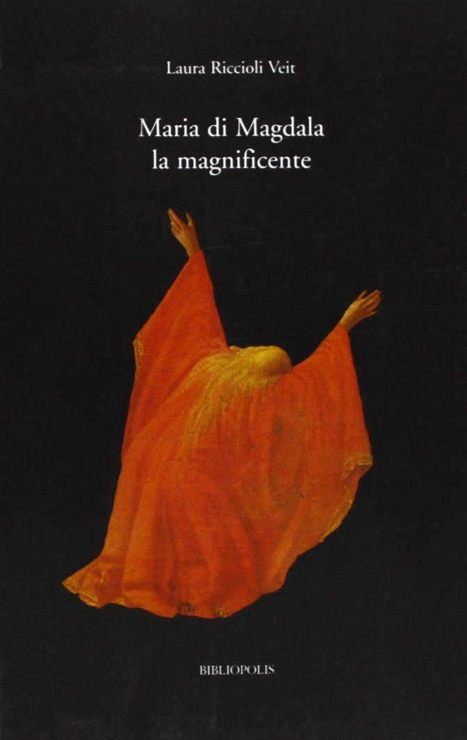 Maria di Magdala la magnificente
