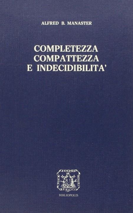 Completezza Compattezza e Indeducibilità