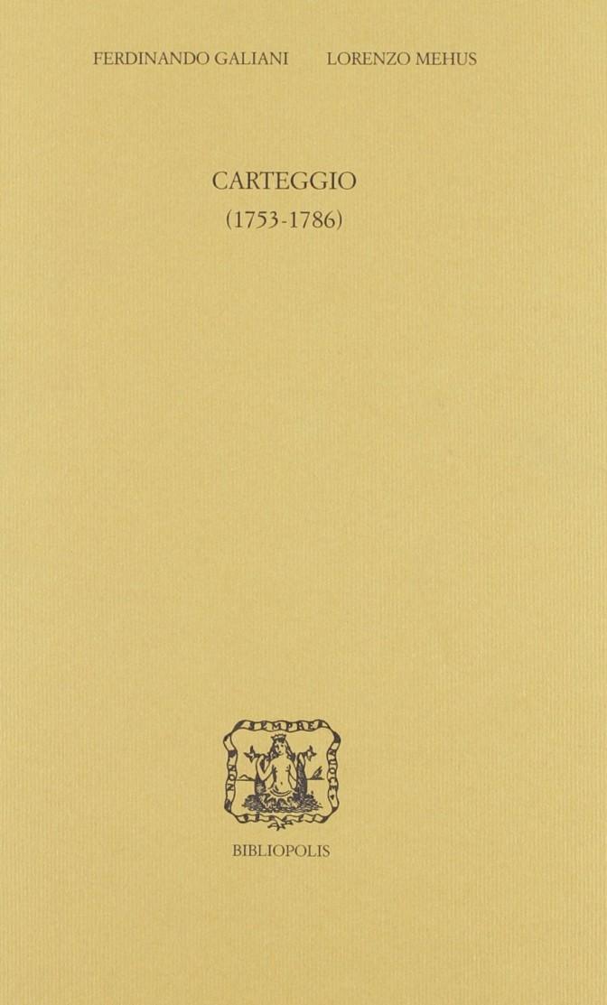 Il carteggio inedito. Ferdinando Galiani-Lorenzo Mehus (1753-1786)