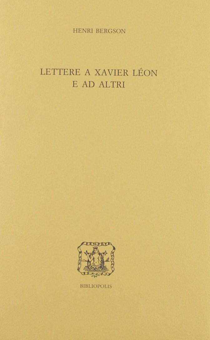 Lettere a Xavier Léon e ad altri