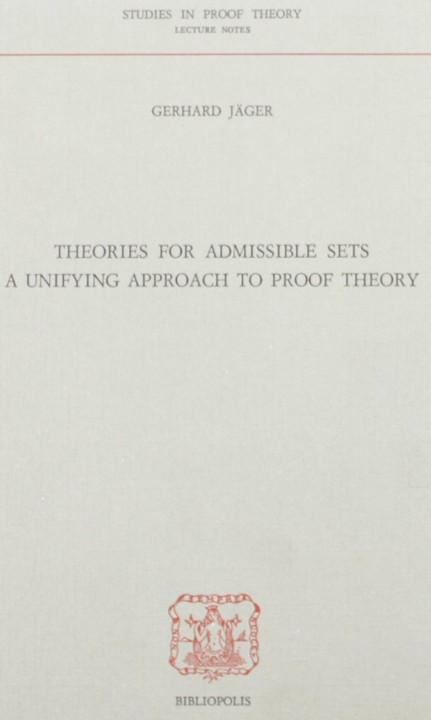 Theories for admissible sets a unifying approach to proof theory