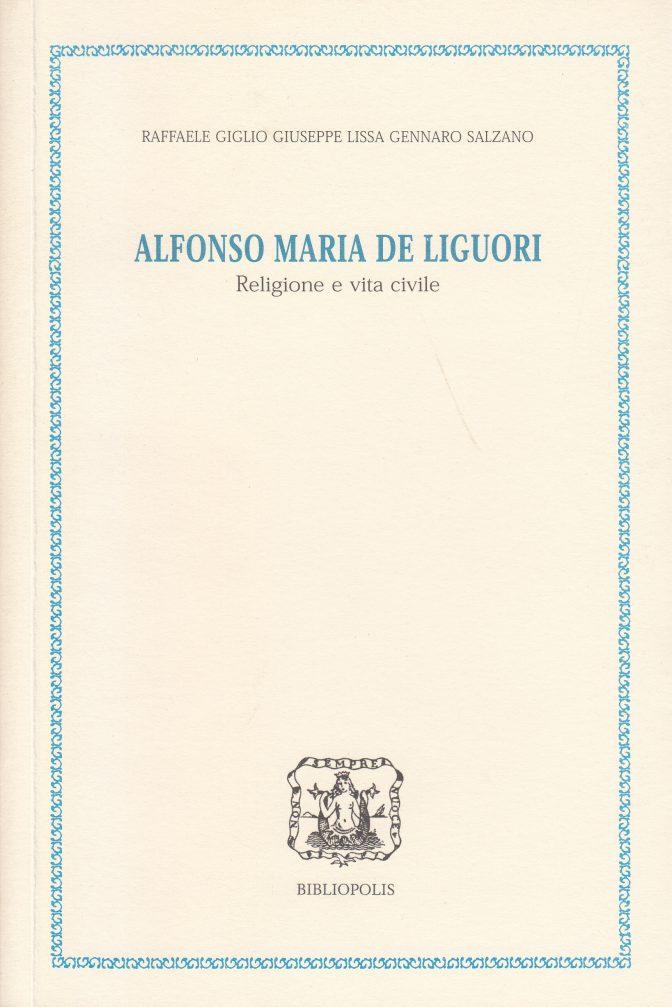 alfonso maria de liguori. religione e vita civile