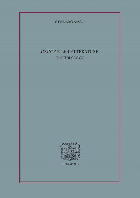GENNARO SASSO, Croce e le letterature e altri saggi (filosofia.it)