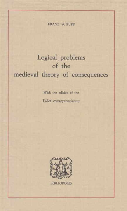 Logical problems of the medieval theory of consequences