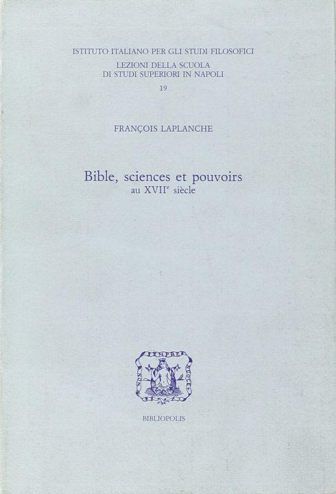 Bible, science et pouvoirs au XVII siècle