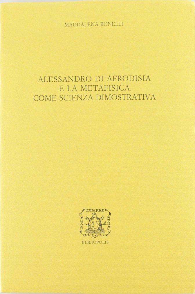 Alessandro di Afrodisia e la Metafisica come scienza dimostrativa