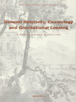 General Relativity, Cosmology and Gravitational Lensing