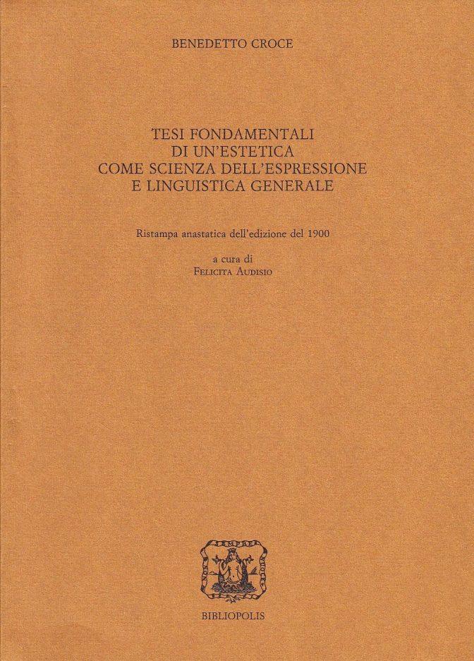 Tesi fondamentali di un'Estetica come scienza dell'espressione e linguistica generale