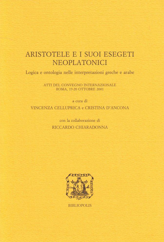 Aristotele e i suoi esegeti neoplatonici