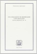 Un colloquio di Heidegger con Eraclito