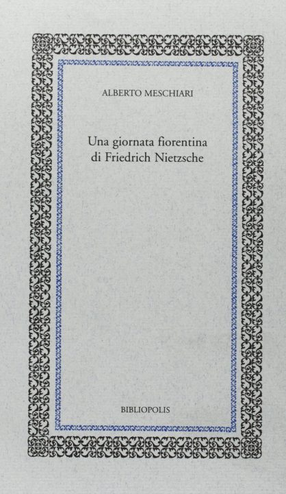Una giornata fiorentina di Friedrich Nietzsche