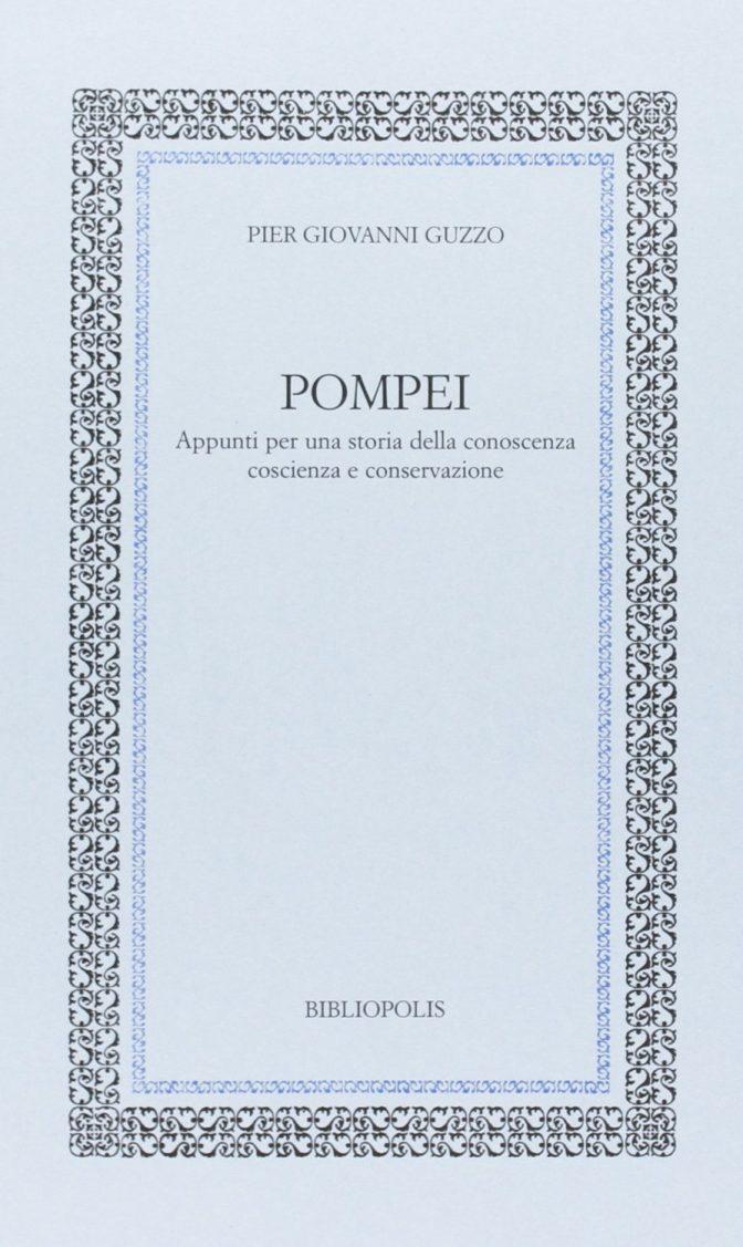 Pompei, appunti per una storia della conoscenza coscienza e conservazione