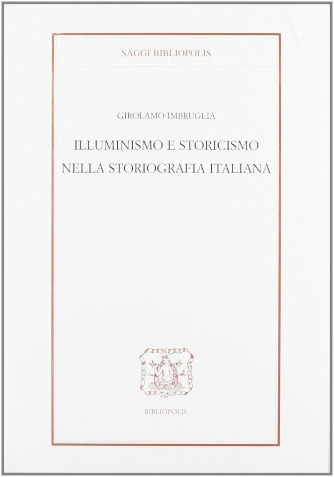 Illuminismo e storicismo nella storiografia italiana