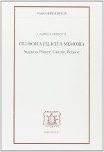 G.Perrotti, Filosofia felicità memoria. Saggio su Platone, Cartesio, Bergson,