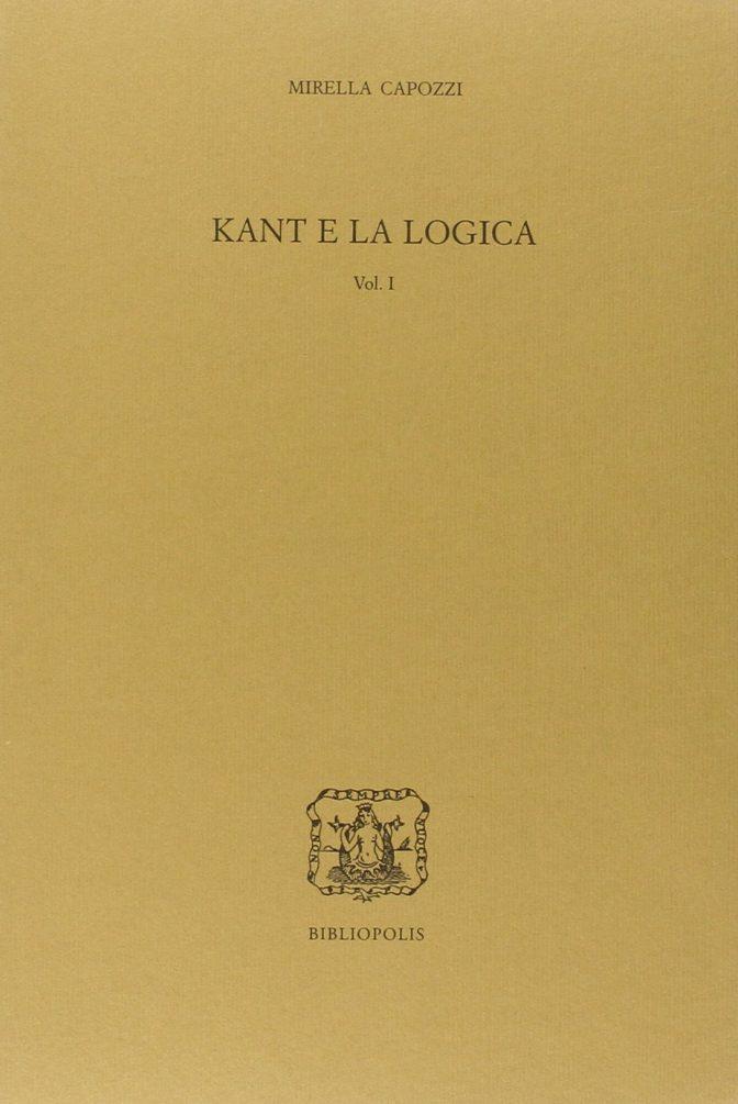 Kant e la logica vol.I