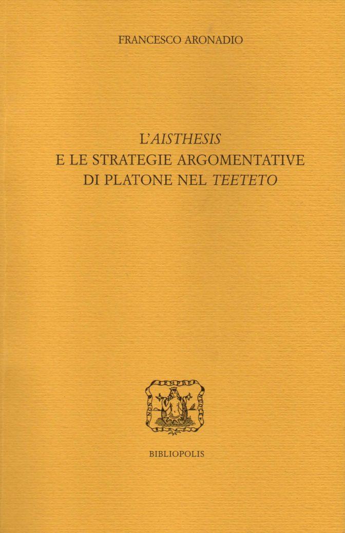 L'aisthesis e le strategie argomentative di Platone nel Teeteto