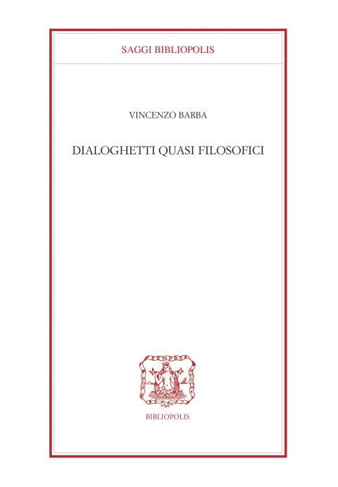 Presentazione Dialoghetti quasi filosofici e Antiche dimore di Vincenzo Barba – IISF, 9/02/2018
